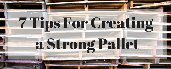 7 Tips for creating a strong pallet